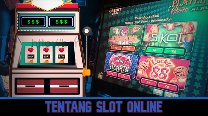 Tentang Slot Online