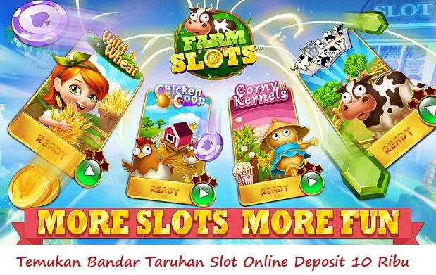 Temukan Bandar Taruhan Slot Online Deposit 10 Ribu