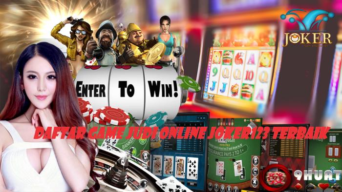 Daftar Game Judi Online Joker123 Terbaik